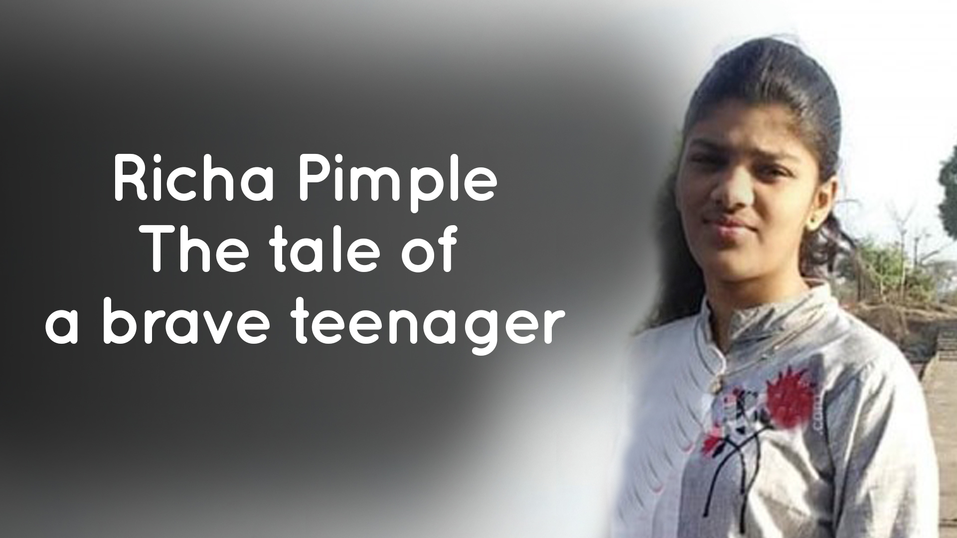 Richa Pimple- The Crowdfunding Tale of a Brave Teenager