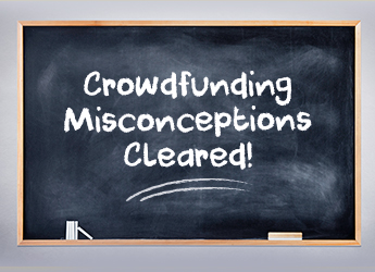 Common Misconceptions About Crowdfunding, Cleared!