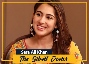 Sara Ali Khan- The Silent Donor