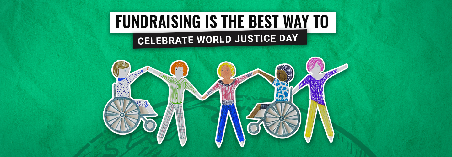 Fundraising: The best way to celebrate world justice day
